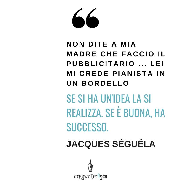 citazione Jacques Séguéla
